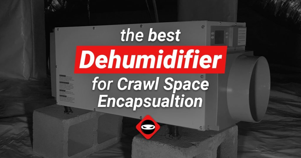 Featured image for Best Dehumidifier for Crawl Space Encapsulation blog post